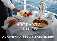OLife Choice – 2-for-1 Cruise Fares, Unlimited Internet PLUS up to $800 Free Onboard Credit, Free Beverage Package, or Free Shore Excursions!