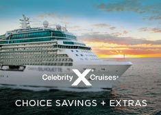 Celebrity: Choice Savings + Extras