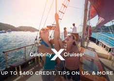Celebrity: Up to $400 Credit, Tips on Us, & More