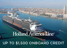 Holland America: Up to $1,500 Onboard Credit!