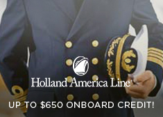 Holland America: Up to $650 Onboard Credit!