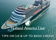 Holland America: Tips on Us & Up to $600 Credit