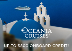 Oceania: Up to $800 Onboard Credit!