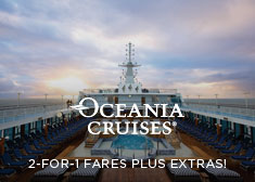 Oceania: 2-for-1 Fares PLUS Extras!