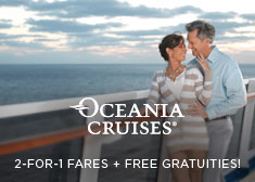 Oceania: 2-for-1 Fares + Free Gratuities!