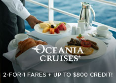Oceania: 2-for-1 Fares + Up to $800 Credit!