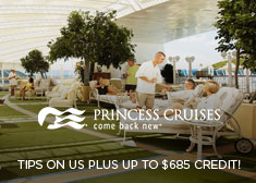 Princess: Tips on Us PLUS Up to $685 Credit!