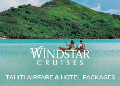 Windstar: Tahiti Airfare & Hotel Packages